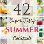 42 Super Tasty Summer Cocktails