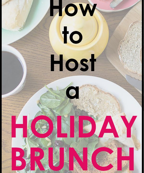 """Text photo that reads """"How to Host a Holiday Brunch."""""""